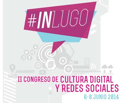 El II Congreso de Cultura Digital y Redes Sociales #INLUGO14 está organizado por la Diputación de Lugo y se celebrará en el Pazo de San Marcos los días 6 y 7 de junio de 2014.