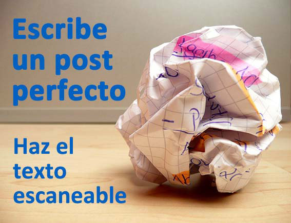 Trucos para escribir un post perfecto: haz el texto escaneable