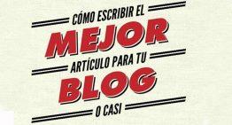 Cómo escribir los mejores artículos para tu blog (o casi)