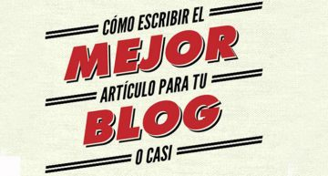 Cómo escribir los mejores artículos para tu blog (o casi)