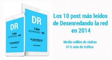 Los 10 post más leídos de Desenredando la red en 2014 y las 500.000 visitas