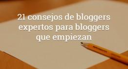 Los consejos de 21 bloggers expertos para tener un gran blog (2ª parte)