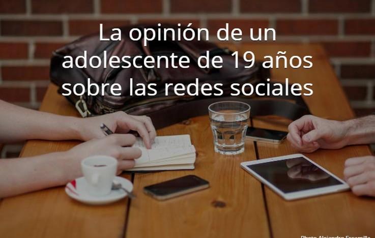 La opinión de un adolescente de 19 años sobre las redes sociales