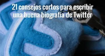 21 consejos cortos para escribir una buena biografía de Twitter