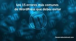 Los 15 errores más comunes de WordPress que debes evitar