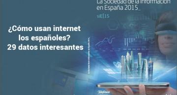 ¿Cómo usan internet los españoles? 29 datos interesantes