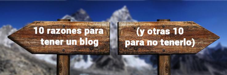 10 razones para tener un blog (y otras 10 para no tenerlo)