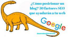 ¿Cómo posicionar un blog? 50 factores SEO que ayudarán a tu web