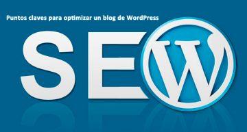 Los 10 puntos claves para optimizar un blog de WordPress