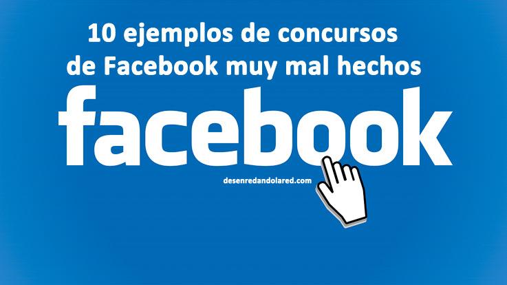 10 Ejemplos De Sorteos Y Concursos De Facebook Muy Mal