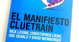 Manifiesto Cluetrain, ¿por qué es tan importante para entender internet?