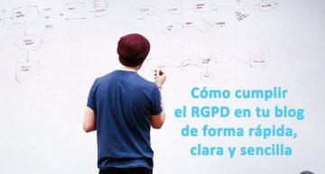 Cómo cumplir el RGPD en tu blog de forma rápida, clara y sencilla