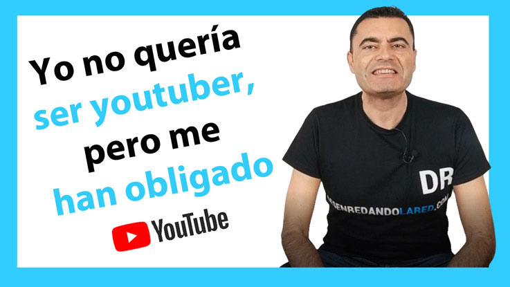 yo-no-quería-ser-youtuber-me-me-han-obligado-canal-youtube