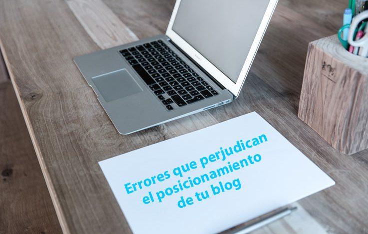 Errores que perjudican el posicionamiento de tu blog