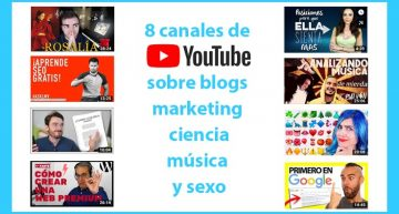 8 canales de YouTube sobre blogs, marketing, ciencia, música y sexualidad