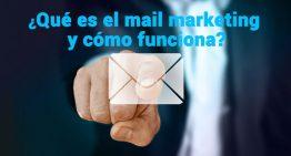 ¿Qué es el mail marketing y cómo funciona?