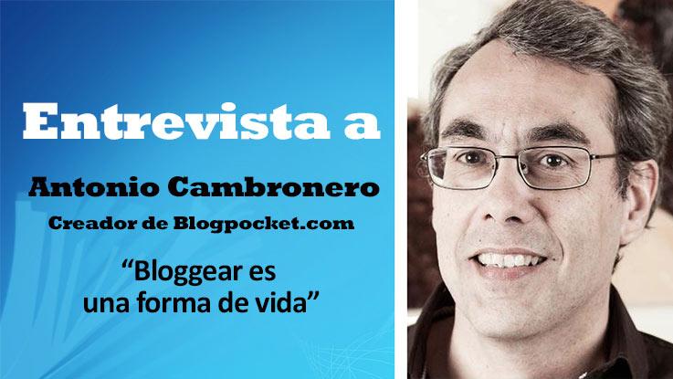 """Antonio Cambronero, creador de Blogpocket.com: """"Bloggear es una forma de vida"""""""