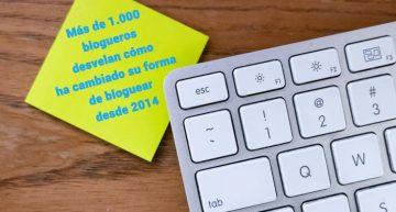 Más de 1.000 blogueros desvelan cómo ha cambiado su forma de bloguear desde 2014