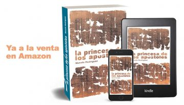 Ya a la venta mi primera novela 'La princesa de los apóstoles'