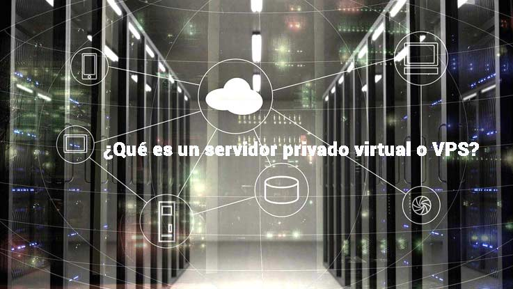 ¿Qué es un servidor privado virtual? Los VPS Windows