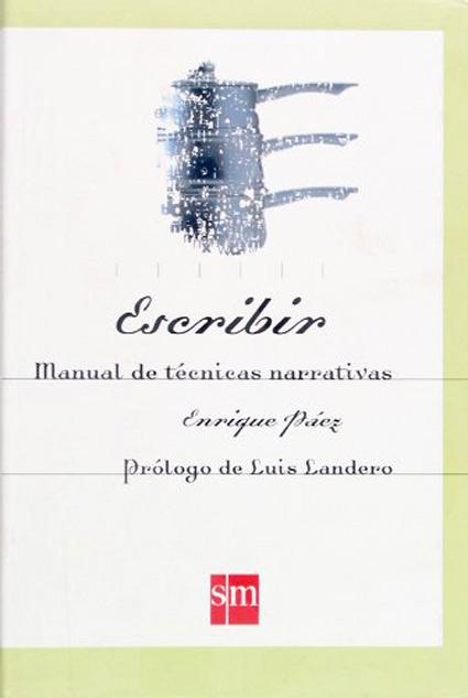 Escribir. Manuel-de-técnicas-narrativas enrique paéz libros para escribir mejor