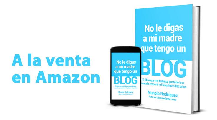 Ya a la venta mi libro 'No le digas a mi madre que tengo un blog'