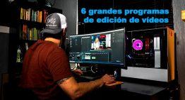 Los 6 mejores programas de edición de vídeos