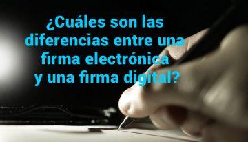 ¿Cuáles son las diferencias entre una firma electrónica y una digital?