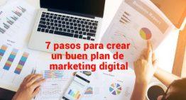 7 pasos para hacer un buen plan de marketing digital