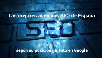 Las mejores agencias SEO de España, según su posicionamiento en Google