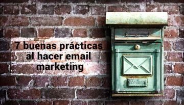 7 buenas prácticas al hacer email marketing