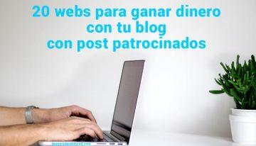 20 webs para ganar dinero con tu blog con post patrocinados