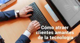Cómo atraer clientes amantes de la tecnología